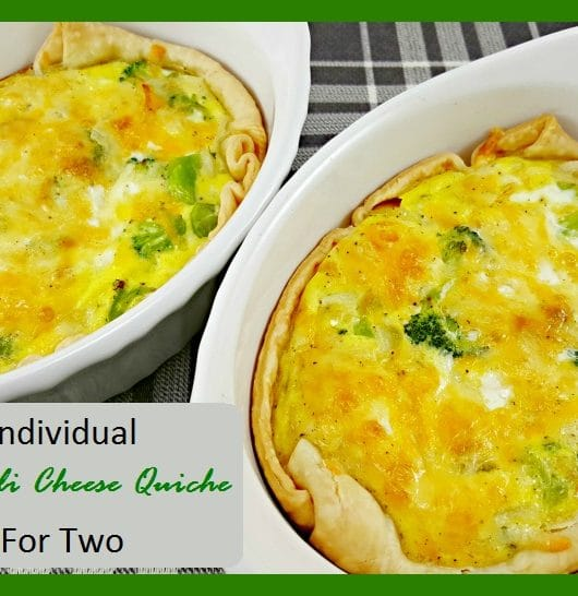 Quiche inside two baking dishes and text box saying Individual Broccoli Cheese Quiche For Two