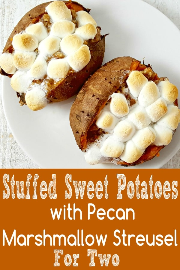 Stuffed Sweet Potatoes with Pecan Marshmallow Streusel Recipe for Two