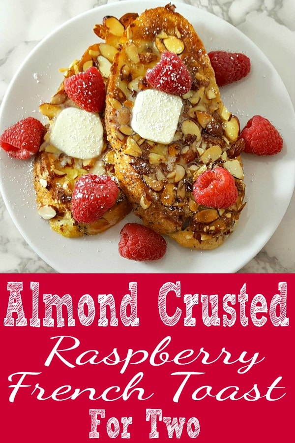 Almond Raspberry French Toast Recipe for Two