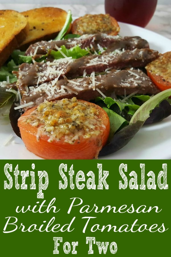 Strip Steak Salad with Parmesan Broiled Tomatoes Recipe for Two