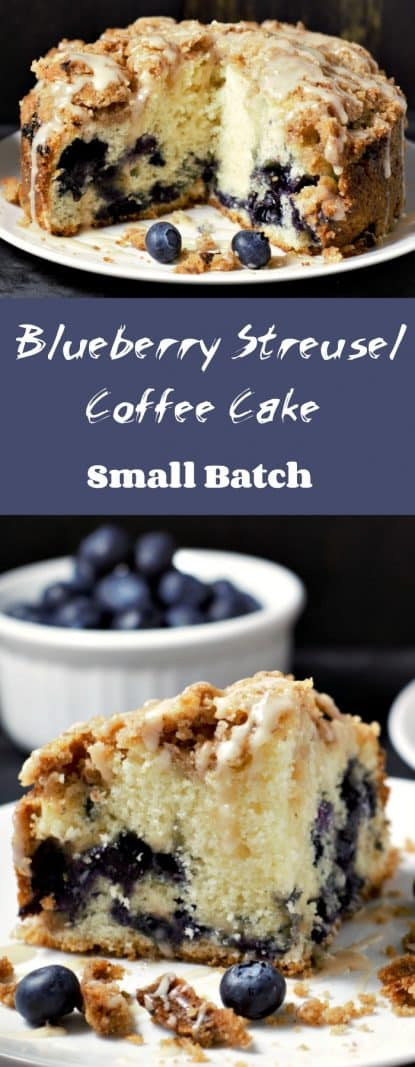 a graphic showing a coffee cake on a plate, a text box saying blueberry streusel coffee cake small batch, and a plate with one piece of coffee cake and a bowl with blueberries in it
