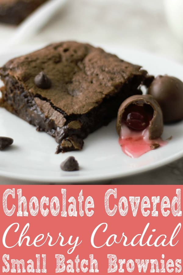 Chocolate Covered Cherry Cordial Brownies Small Batch Recipe