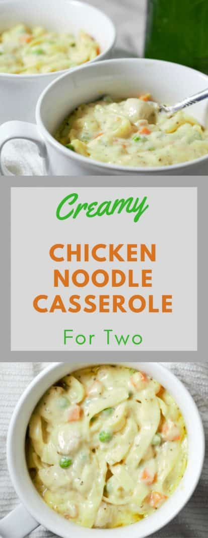 a graphic, top is two baking dishes full of chicken casserole, middle is text creamy chicken noodle casserole for two, bottom is top view of one casserole