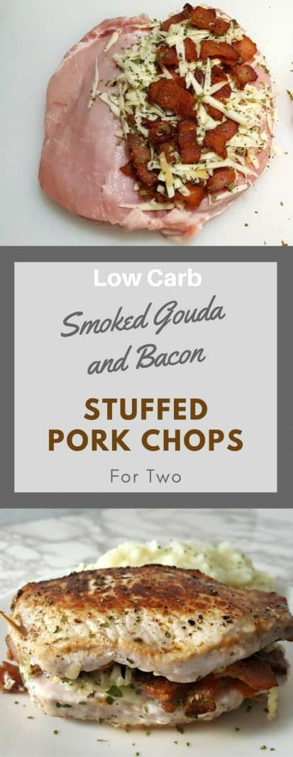 Low Carb Smoked Gouda and Bacon Stuffed Pork Chops for Two #PorkChops #SmokedGouda #bacon #StuffedPorkChops #DinnerForTwo #LunchForTwo #RecipesForTwo #ValentinesDay #DateNight #LowCarb