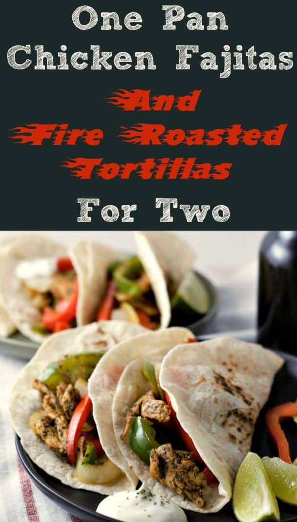One Pan Chicken Fajitas and Fire Roasted Tortillas Recipe for Two