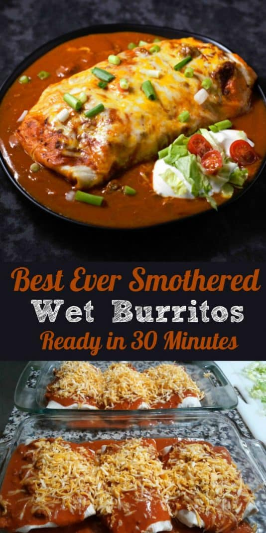 a graphic with a burrito covered in red sauce, melted cheese, and green onions with a side dollop of sour cream topped with lettuce and tomato, text saying best ever smothered wet burritos ready in 30 minutes, bottom is 6 burritos covered in red sauce and shredded cheese