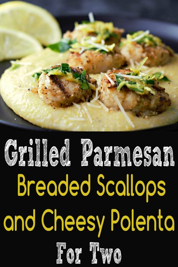 Grilled Parmesan Breaded Scallops and Cheesy Polenta Recipe for Two