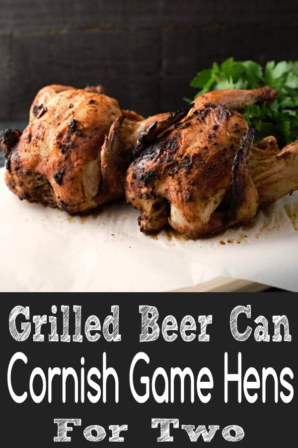 Grilled Beer Can Cornish Hens Recipe for Two