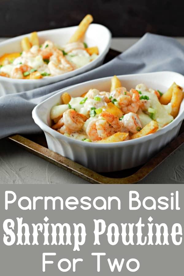 Parmesan Basil Shrimp Poutine Recipe for Two
