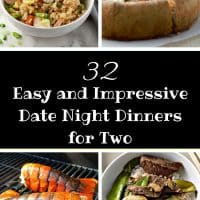32 Easy and Impressive Date Night Dinners that serve 2
