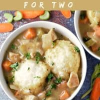 Easy Chicken and Dumplings Recipe for Two