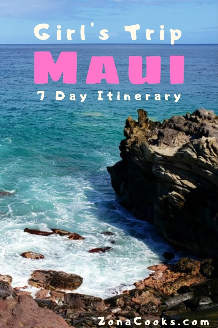 Girl's Trip Maui 7 Day Itinerary