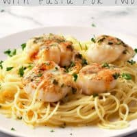 Baked Buttery Sea Scallops with Pasta Recipe for Two