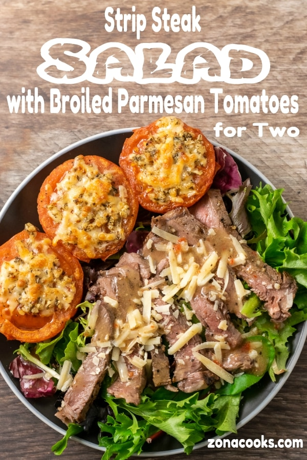 Strip Steak Salad with Broiled Parmesan Tomatoes dinner for two
