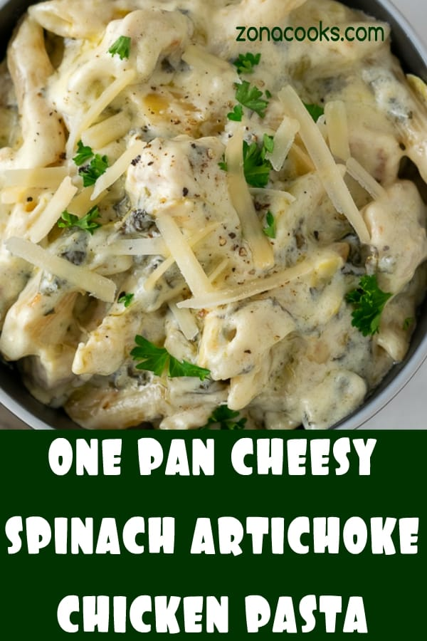 One Pan Cheesy Spinach Artichoke Chicken Pasta