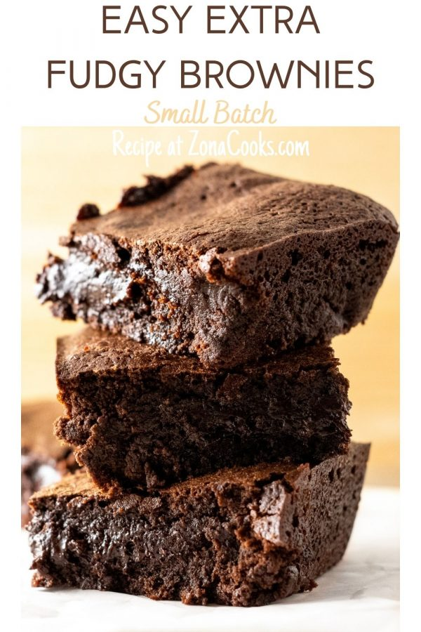 a graphic of easy extra fudgy brownies small batch homemade brownies from scratch
