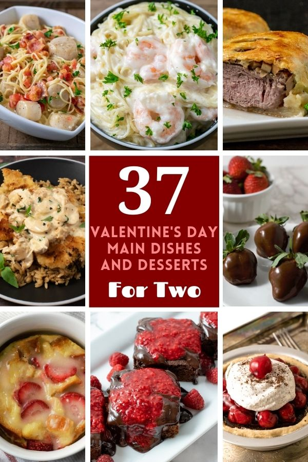a graphic with a grid of 8 different food photos and text saying 37 valentine's day main dishes and desserts for two